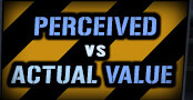 Perceived Value versus Actual Value